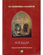 Az iszlámhoz vezető út - Gál Tasnim
