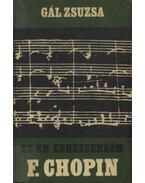 Az én zeneszerzőm F. Chopin - Gál Zsuzsa