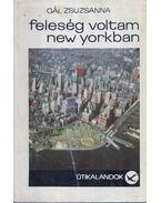 Feleség voltam New Yorkban - Gál Zsuzsanna