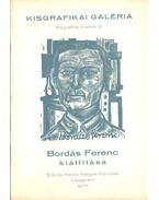 Bordás Ferenc kiállítása - Galambos Ferenc