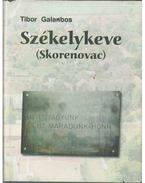 Székelykeve (Skorenovac) - Galambos Tibor