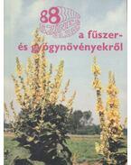 88 színes oldal a fűszer- és gyógynövényekről - Galambosi Bertalan