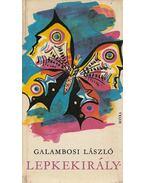 Lepkekirály - Galambosi László