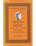 Mátyás király találó, bölcs és tréfás mondásairól és cselekedeteiről - Galeotto Marzio