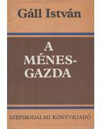 A ménesgazda - Gáll István