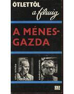A ménesgazda (dedikált) - Gáll István, Kovács András