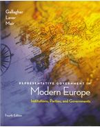 Representative Government in Modern Europe - Gallagher, Michael, Laver, Michael, Mair, Peter