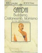 Buddhismo, Cristianesimo, Islamismo - Gandhi, Mahátmá