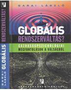 Globális rendszerváltás? - Garai László