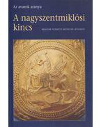A nagyszentmiklósi kincs - Garam Éva, Kovács Tibor