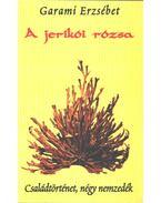 A jerikói rózsa (dedikált) - GARAMI ERZSÉBET