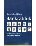 Bankrablók - Garamvölgyi László