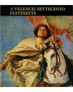A velencei settecento festészete - Garas Klára