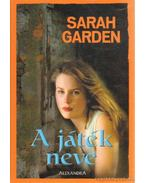 A játék neve - Garden, Sarah