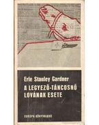 A legyező-táncosnő lovának esete - Gardner, Erle Stanley
