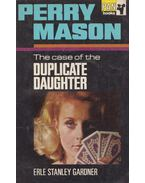 The Case of the Duplicate Daughter - Gardner, Erle Stanley