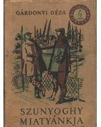 Szunyoghy miatyánkja - Gárdonyi Géza