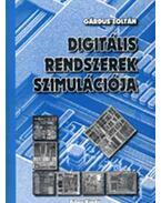 Digitális rendszerek szimulációja (CD-melléklettel) - Gárdus Zoltán