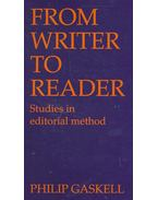 From Writer to Reader – Studies in Editorial Method - GASKELL, PHILIP