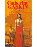 I Know My Love - Gaskin, Catherine