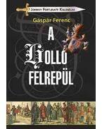 A holló felrepül - Johnny Fortunate kalandjai - Gáspár Ferenc