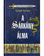 A sárkány álma - Gáspár Ferenc