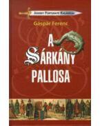 A sárkány pallosa - Gáspár Ferenc