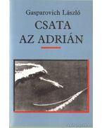 Csata az Adrián - Gasparovich László