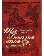 Ma donna mia - Zsoldosszerenád - Gasparovich László