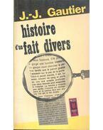 Histoire d'un fait divers - Gautier, Jean JacQues