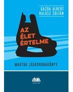 Az élet értelme - Magyar jégkorongkönyv - Gazda Albert, Halász Zoltán