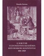 A Magyar Tudományos Akadémia reformkori kiadványai 1831-1848 (dedikált) - Gazda István