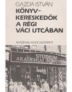 Könyvkereskedők a régi Váci utcában - Gazda István