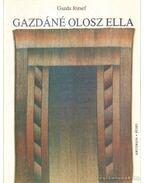 Gazdáné Olosz Ella - Gazda József