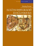 Európai integráció és külpolitika - Gazdag Ferenc