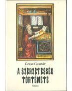 A szerzetesség története - Gecse Gusztáv