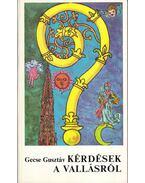 Kérdések a vallásról - Gecse Gusztáv