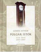 Polgár Istók - Első ének 2003-2007 - Első ének 2003-2007 - Géher István