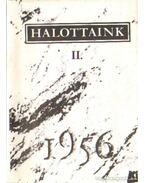 Halottaink II. 1956 - Gehér József (szerk.), Mécs Imre (szerk.), Balassa János, Kurdi Zoltán, Modor Ádám, Moldován László, Rózsa Gábor
