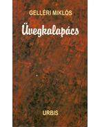 Üvegkalapács (dedikált) - Gelléri Miklós