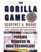 The Gorilla Game: Picking Winners in High Technology - Geoffrey A. Moore, Paul Johnson, Tom Kippola