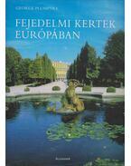 Fejedelmi kertek Európában - George Plumptre