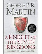 A Knight of the Seven Kingdoms - George R. R. Martin