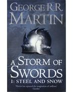A Storm of Swords Part 1: Steel and Snow - George R. R. Martin