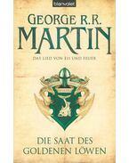 Das Lied von Eis und Feuer 4. - Die Saat des Goldenen Löwen - George R. R. Martin