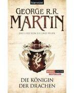 Die Königin der Drachen - Das Lied von Eis und Feuer 6. - George R. R. Martin