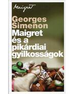 Maigret és a pikárdiai gyilkosságok - Georges Simenon