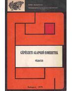 gépészeti alapozó ismeretek - Selmeczi Ferenc