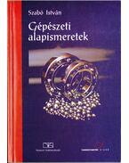 Gépészeti alapismeretek - Szabó István