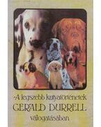 A legszebb kutyatörténetek - Gerald Durrell, Budai Katalin